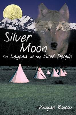 Silver Moon: The Legend of the Wolf People (Paperback)