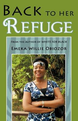Back to Her Refuge: From the Author of White for Black (Paperback)