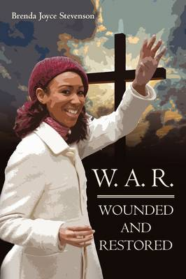 W. A. R.: Wounded and Restored (Paperback)