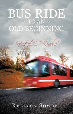 Bus Ride to an Old Beginning (Paperback)