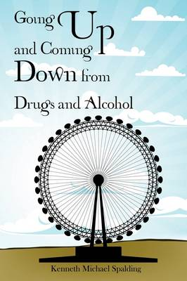 Going Up and Coming Down from Drugs and Alcohol (Paperback)