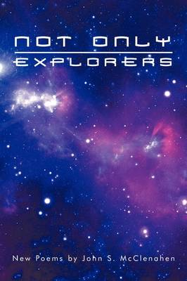 Not Only Explorers: New Poems (Paperback)