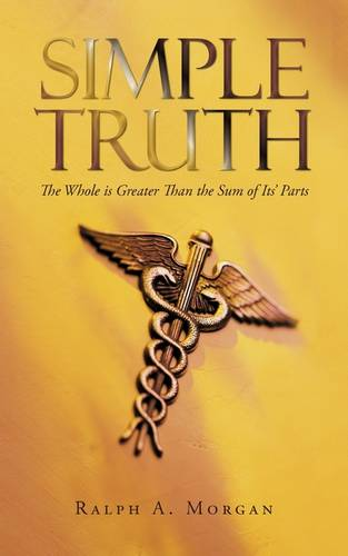 Simple Truth: The Whole Is Greater Than the Sum of Its' Parts (Paperback)