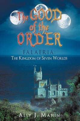 The Good of the Order: Falaeria: The Kingdom of Seven Worlds (Hardback)