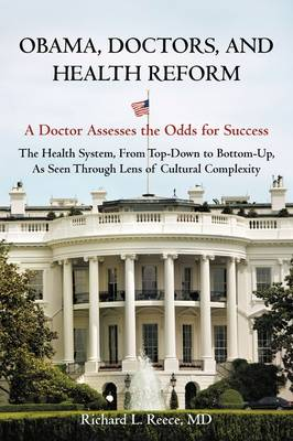 Obama, Doctors, and Health Reform: A Doctor Assesses the Odds for Success (Paperback)