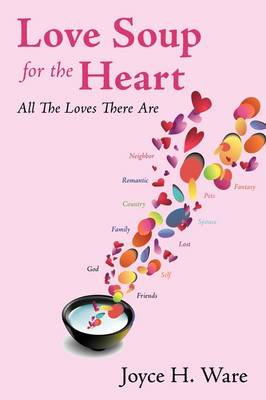 Love Soup for the Heart: All the Loves There Are (Paperback)