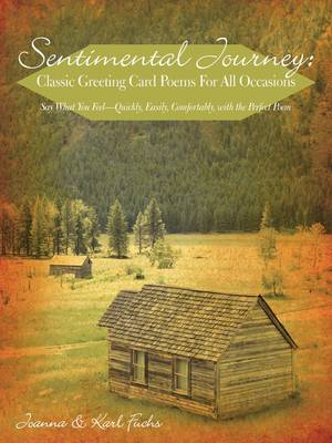 Sentimental Journey: Classic Greeting Card Poems for All Occasions: Say What You Feel-Quickly, Easily, Comfortably, with the Perfect Poem (Paperback)