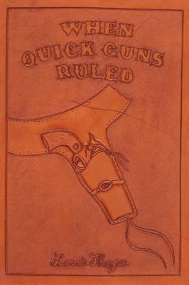 When Quick Guns Ruled (Paperback)