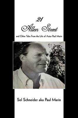 21 Allen Street: And Other Tales from the Life of Actor Paul Marin (Paperback)