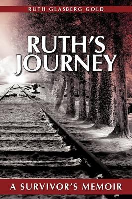 Ruth's Journey: A Survivor's Memoir (Paperback)