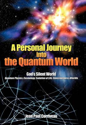 A Personal Journey Into the Quantum World: God's Silent World (Hardback)