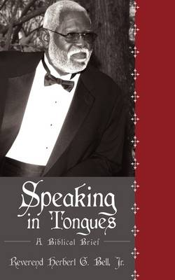Speaking in Tongues: A Biblical Brief (Paperback)