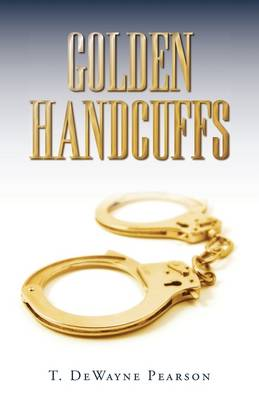 Golden Handcuffs (Paperback)