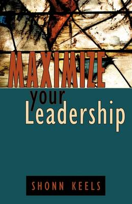 Maximize Your Leadership (Paperback)
