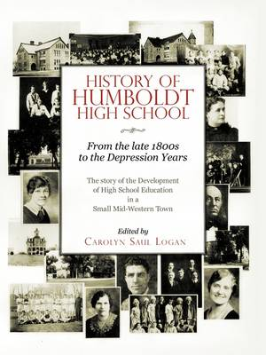 History of Humboldt High School: From the Late 1800s to the Depression Years (Paperback)