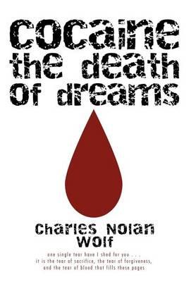 Cocaine the Death of Dreams (Hardback)