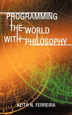 Programming the World with Philosophy (Paperback)