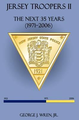 Jersey Troopers II: The Next Thirty-Five Years (1971-2006) (Hardback)