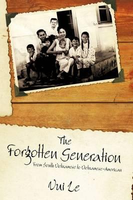 The Forgotten Generation: From South Vietnamese to Vietnamese-American (Hardback)