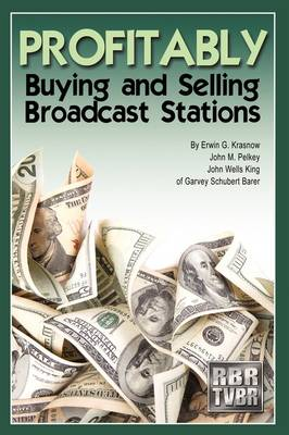Profitably Buying and Selling Broadcast Stations (Paperback)