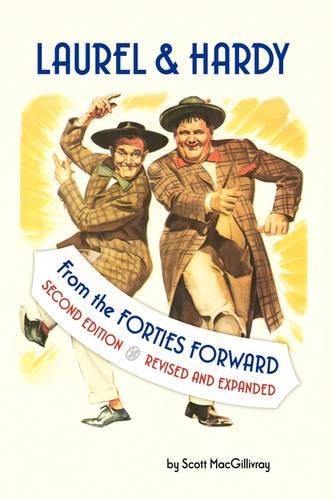 Laurel & Hardy: From the Forties Forward (Paperback)