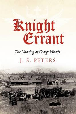 Knight Errant: The Undoing of George Woods (Paperback)
