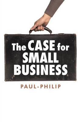 The Case for Small Business (Paperback)