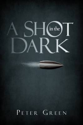 A Shot in the Dark (Paperback)