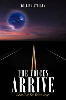 The Voices Arrive: Book II of the Voices Saga (Paperback)