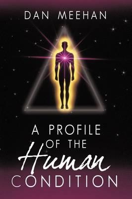 Profile of the Human Condition (Hardback)