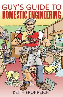 Guy's Guide to Domestic Engineering (Hardback)