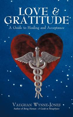 Love and Gratitude: A Guide to Healing and Acceptance (Paperback)