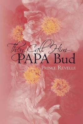 They Call Him Papa Bud (Paperback)