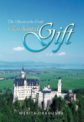 Enchanted Gift: The Secret of the Castle (Hardback)