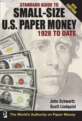 Standard Guide to Small-Size U.S. Paper Money 1928 to Date - Standard Guide to Small-Size U.S. Paper Money 1928 to Date (Paperback)