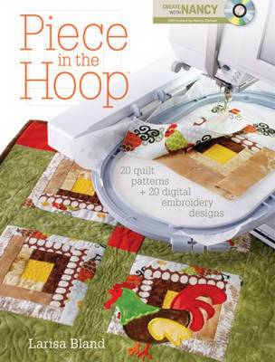 Piece in the Hoop: 20 Quilted Projects and 20 Digital Embroidery Designs (Paperback)