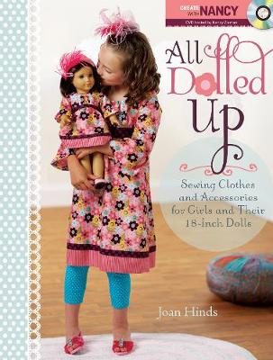 All Dolled Up: Sewing Clothes and Accessories for Girls and Their 18-Inch Dolls (Paperback)