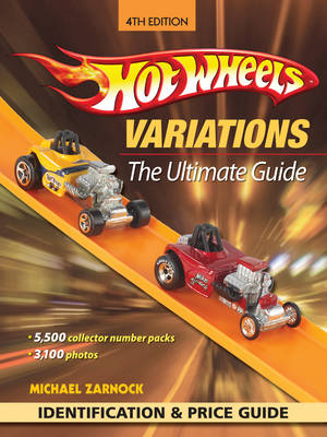 """""""Hot Wheels"""" Variations: The Ultimate Guide (Paperback)"""