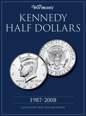 Kennedy Half Dollars 1987-2008: Collector's Half Dollar Folder (Hardback)