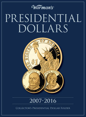 Presidential Dollars 2007-2016: Collector's Presidential Dollar Folder (Hardback)