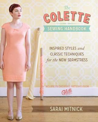 The Colette Sewing Handbook: 5 Fundamentals for a Great Sewing Experience (Hardback)