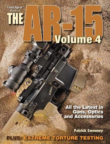 Gun Digest Book of the AR-15, Volume IV (Paperback)