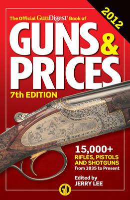 Gun Digest Book of Guns & Prices 2012 (Paperback)