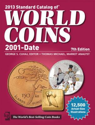 Standard Catalog of World Coins 2001 to Date 2013 (Paperback)