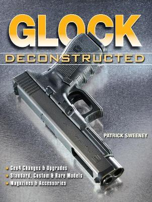 Glock Deconstructed (Paperback)