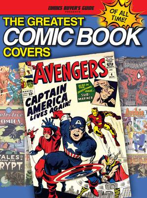 The Greatest Comic Book Covers of All Time - Cbg Presents (Paperback)