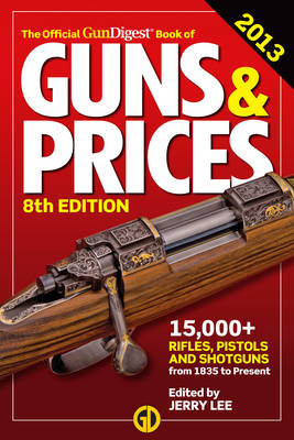 The Official Gun Digest Book of Guns & Prices 2013 (Paperback)