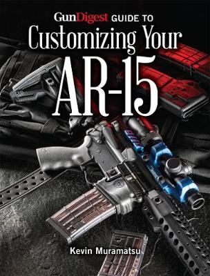 Gun Digest Guide to Customizing Your AR-15 (Paperback)