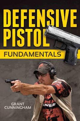 Defensive Pistol Fundamentals (Paperback)