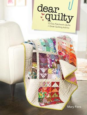 Dear Quilty: 12 Easy Patchwork Quilts + Great Quilting Advice (Paperback)